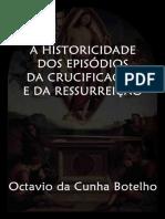 A Historicidade Dos Episódios Da Crucificação e Da Ressurreição