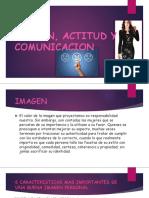 Imagen, Actitud y Comunicacion