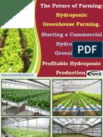 The Future of Farming. Hydroponic Greenhouse Farming. Starting a Commercial Hydroponic Greenhouse. Profitable Hydroponic Production.-732867-.pdf