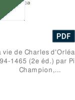 La Vie de Charles d'Orléans [...]Champion Pierre Bpt6k9209