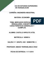 MERCADOS ESPECIALES E IRREGULARES, CONCEPTOS, CARACTERÍSTICAS GENERALES Y EJEMPLOS.