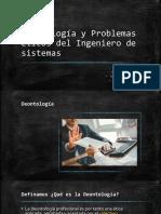 Deontología y Problemas Éticos Del Ingeniero de Sistemas