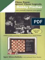 Khmelnitsky Igor - Chess Exam Matches Against Chess Legends - You vs Bobby Fischer 2009-OCR 191p