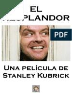 El resplandor Una película de Stanley Kubrick