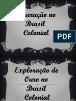 A Exploração de Ouro No Brasil Colonial