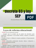 Decreto 83 y Ley SEP
