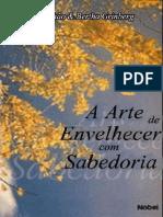 A Arte de Envelhecer Com Sabedoria - Abrahão Grinberg, Bertha Grinberg