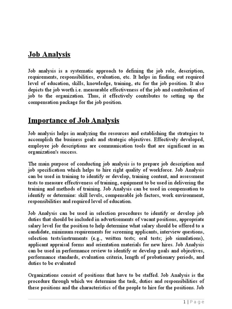 job analysis a systematic approach B job analysis job analysis is a systematic method of listing all the tasks necessary to competently do a specific job these tasks represent the foundation on which we construct performance-based training objectives, course content, and evaluation instruments simply put, the job analysis provides a detailed picture of the job to be.