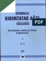 Dicționarul Graiului Tătar Dobrogean Vol. 3, O-Z / Dobruca Qırım Tatar Ağzı Sozlıgı Bol. 3 O-Z,  2011