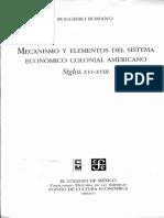 Rugerio Romano - Mecanismos y elementos del sistema económico colonial americano