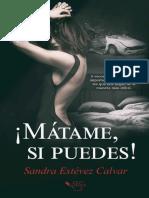 !Matame, Si Puedes! - Sandra Estevez Calvar