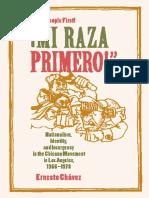 Chávez, Ernesto. Mi Raza Primero. Nationalism, Identity and Insurgency Chicano Movement 66-78