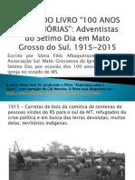 FOTOS DO LIVRO 100 ANOS EM MEMÓRIAS - Adventistas do Sétimo Dia em mato Grosso do Sul - 1915 - 2015.pdf