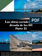 Edgar Raúl Leoni Moreno - Las Obras Sociales de La Década de Los 60, Parte II