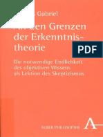Markus Gabriel - An den Grenzen der Erkenntnistheorie_ die notwendige Endlichkeit des objektiven Wissens als Lektion des Skeptizismus-Verlag Karl Alber Freiburg _ München (2008).pdf