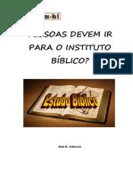 Pessoas Devem Ir Para o Instituto Biblico