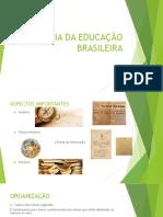 História da Educação Brasileira