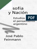 Feinmann, José Pablo (1996) Filosofía y Nación, Estudios Sobre El Pensamiento Argentino, Buenos Aires, Ariel, Pp. 17-21.