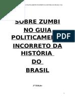 SOBRE ZUMBI NO GUIA POLITICAMENTE INCORRETO DA HISTÓRIA DO BRASIL 3ª Edição