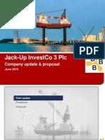 150602_Jack-Up InvestCo 3 Plc_Company Update Proposal