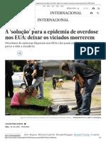 A 'Solução' Para a Epidemia de Overdose Nos EUA_ Deixar Os Viciados Morrerem _ Internacional _ EL PAÍS Brasil