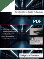 Dark Corridor in Digital Technology