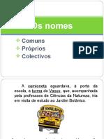 Os Nomes Comuns, Próprios e Colectivos