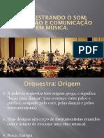 A Estrutura e o Funcionamento de Uma Orquestra