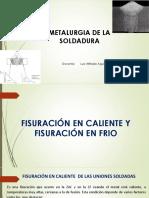 13- Metalurgia de La Soldadura- Fisuración en Caliente y Fisuración en Frio