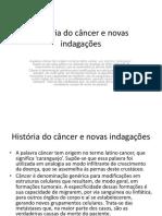 História Do Câncer e Novas Indagações