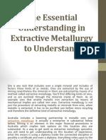 The Essential Understanding in Extractive Metallurgy to Understanding