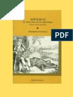O Gorman, Edmundo. - Mexico El Trauma De Su Historia [1999].pdf