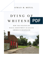 [2019] Dying of Whiteness by Jonathan M. Metzl   How the Politics of Racial Resentment Is Killing America's Heartland   Basic Books