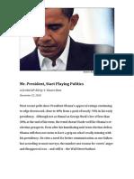 Mr. President, Start Playing Politics