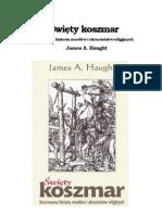 James A. Haught - Święty koszmar. Ilustrowana historia mordów i okrucieństw religijnych