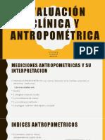 Evaluación Clínica y Antropométrica