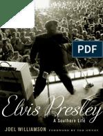 Joel Williamson - Elvis Presley_ a Southern Life (2014, Oxford University Press)