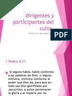 Los Dirigentes y Participantes Del Culto