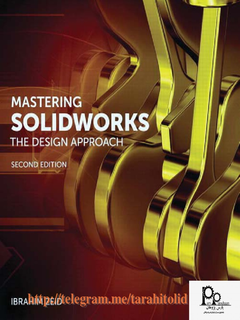 Mastering Solidworks Parspajouhaan 3 D Computer Graphics Computer Aided Design
