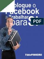 Coloque O Facebook Para Trabalhar Para Você