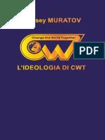 L'IDEOLOGIA DI CWT Aleksey MURATOV