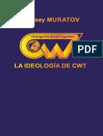 LA IDEOLOGÍA DE CWT Aleksey MURATOV