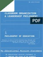 Classroom Organization and Leadership Philosophy