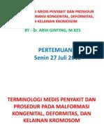 TERMINOLOGI MEDIS PENYAKIT DAN PROSEDUR PADA MALFORMASI KONGENITAL, DEFORMITAS, DAN KELAINAN KROMOSOM tgl 27 juli 2019.pptx