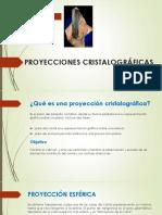 PROYECCIONES CRISTALOGRAFICAS
