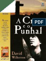 A Cruz e o Punhal - David Wilkerson-