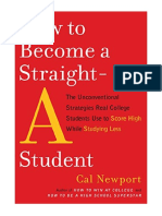 [2006] How to Become a Straight-A Student by Cal Newport | The Unconventional Strategies Real College Students Use to Score High While Studying Less | Three Rivers Press