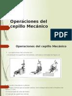 Operaciones del cepillo Mecánico.pptx