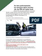 Paraisópolis tem policiamento intenso uma semana após mortes durante ação da PM em baile funk.docx