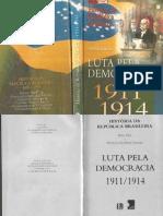 História Da República Brasileira 03 - Hélio Silva - 1911-1914 Luta Pela Democracia